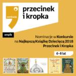 Nominacje Przecinek iKsiążka 2018 6-8 lat