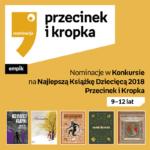 Nominacje Przecinek iKsiążka 2018 9-12 lat