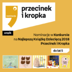 Nominacje Przecinek iKsiążka 2018 do5 lat
